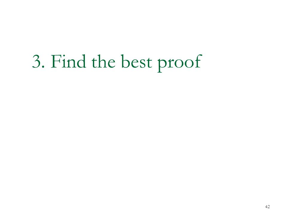 3. Find the best proof 42