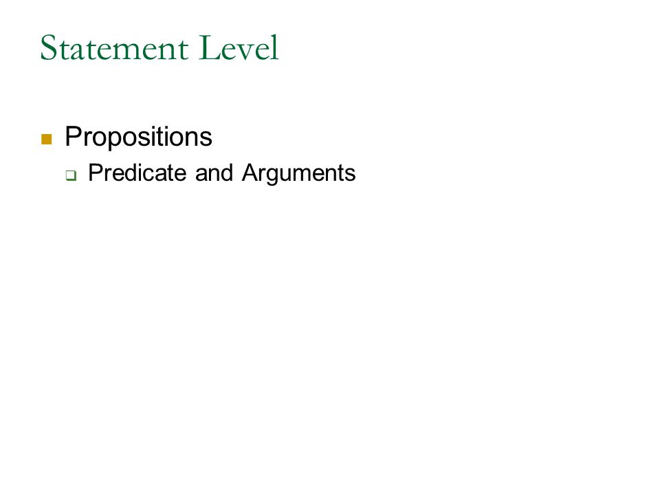 Statement Level Propositions  Predicate and Arguments