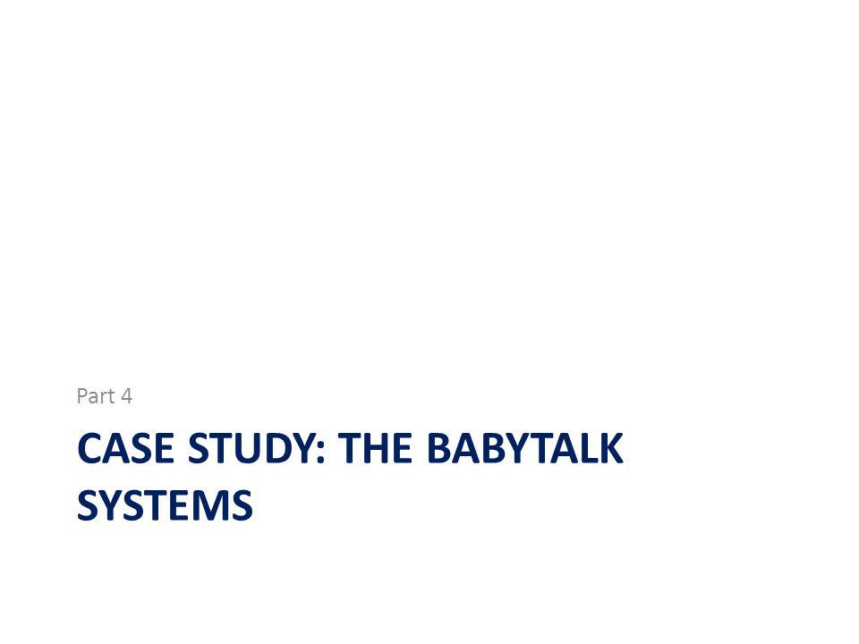 CASE STUDY: THE BABYTALK SYSTEMS Part 4