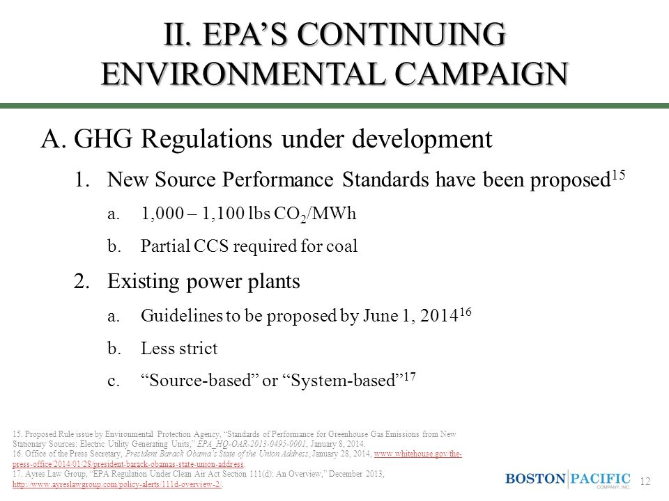 II. EPA'S CONTINUING ENVIRONMENTAL CAMPAIGN A.GHG Regulations under development 1.New Source Performance Standards have been proposed 15 a.1,000 – 1,1