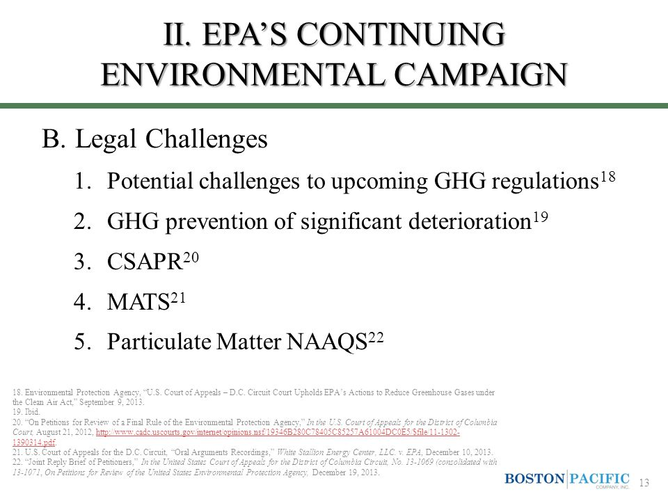 II. EPA'S CONTINUING ENVIRONMENTAL CAMPAIGN B.Legal Challenges 1.Potential challenges to upcoming GHG regulations 18 2.GHG prevention of significant d