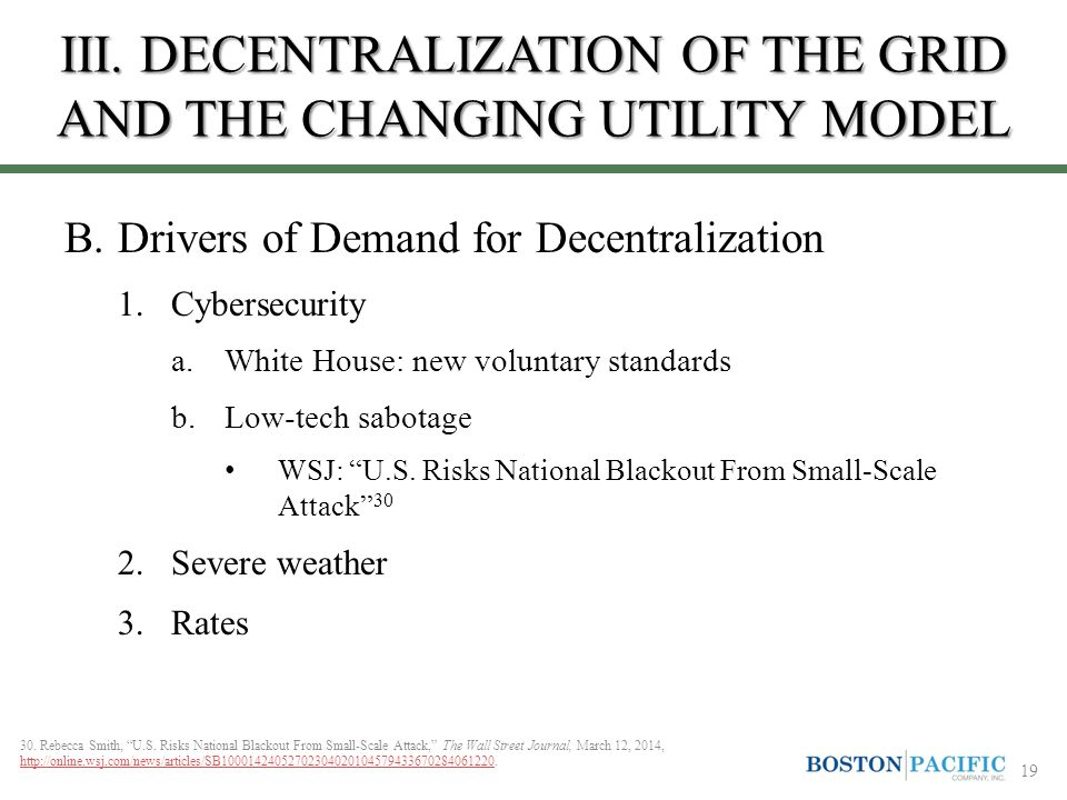 III. DECENTRALIZATION OF THE GRID AND THE CHANGING UTILITY MODEL B.Drivers of Demand for Decentralization 1.Cybersecurity a.White House: new voluntary