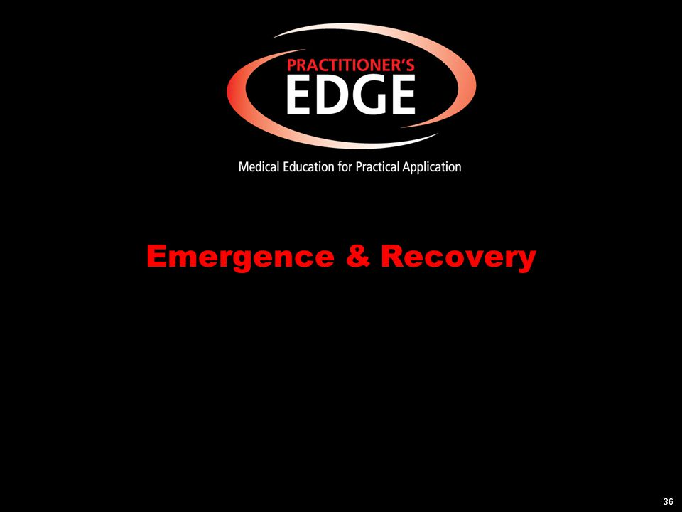 Emergence & Recovery 36