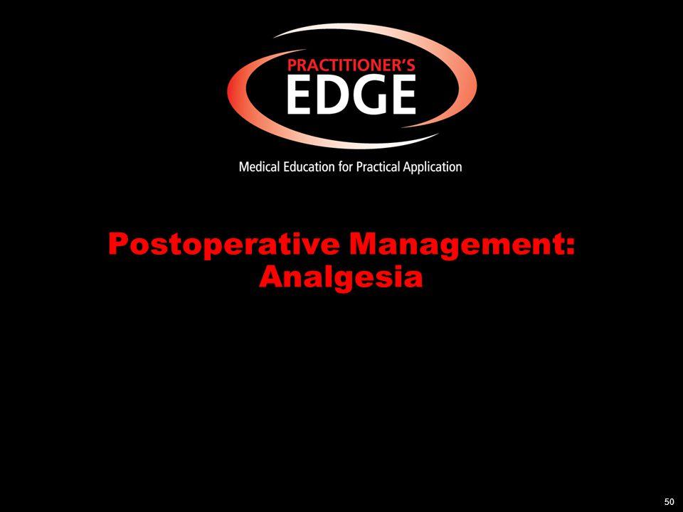 Postoperative Management: Analgesia 50