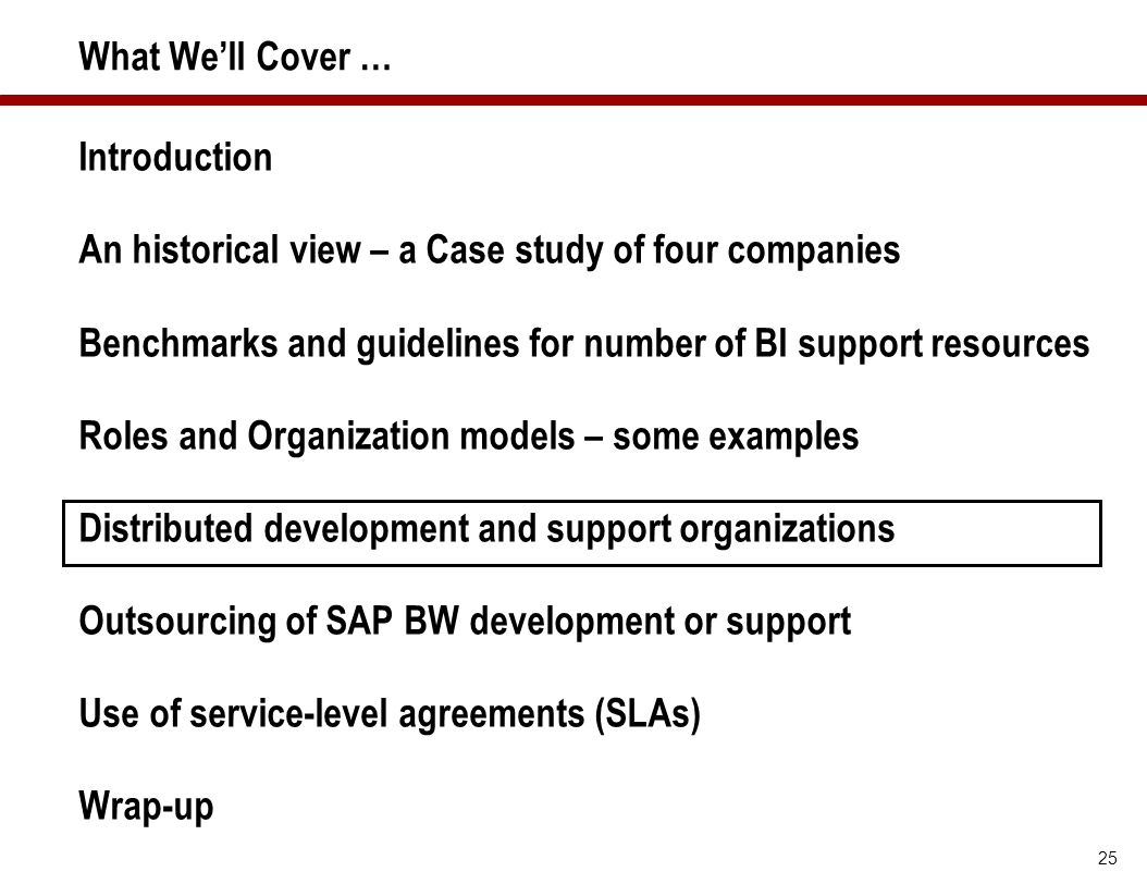25 What We'll Cover … Introduction An historical view – a Case study of four companies Benchmarks and guidelines for number of BI support resources Ro
