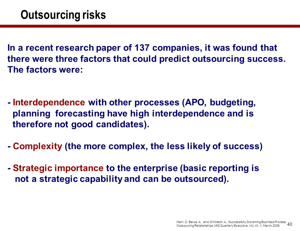 40 Outsourcing risks In a recent research paper of 137 companies, it was found that there were three factors that could predict outsourcing success. T