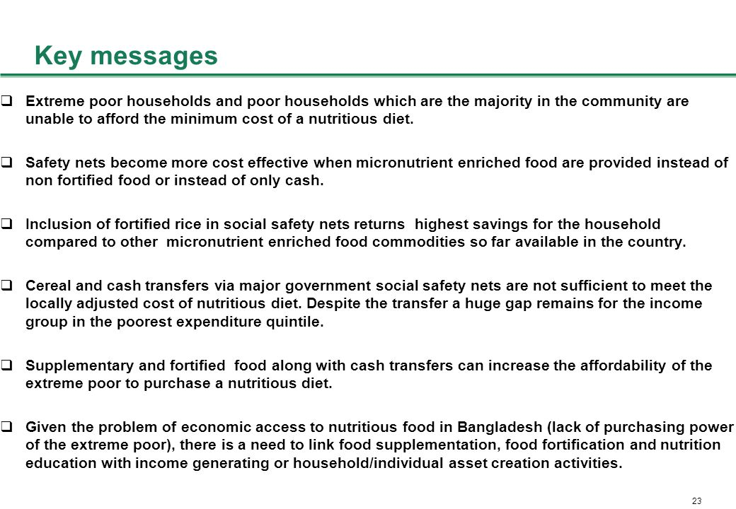 23 Key messages  Extreme poor households and poor households which are the majority in the community are unable to afford the minimum cost of a nutritious diet.