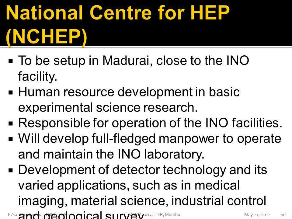  To be setup in Madurai, close to the INO facility.