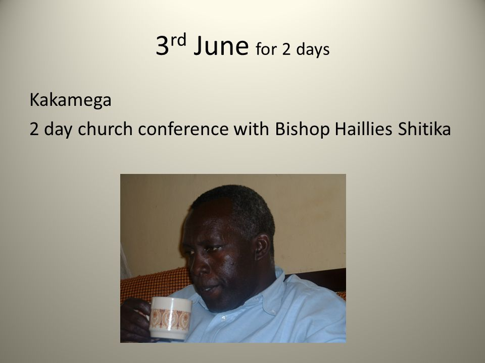 3 rd June for 2 days Kakamega 2 day church conference with Bishop Haillies Shitika