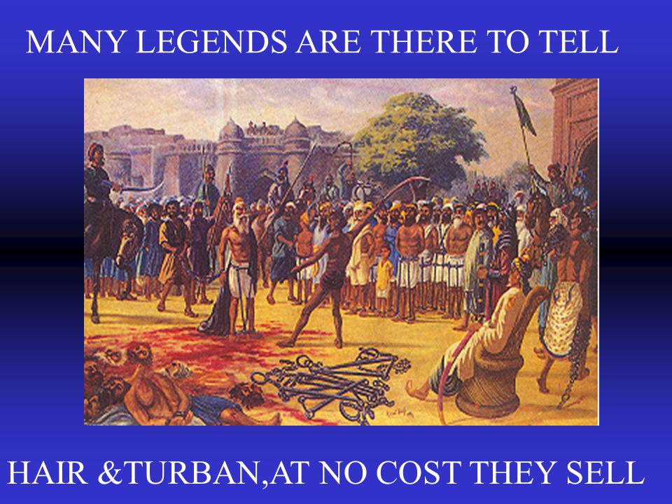 MANY LEGENDS ARE THERE TO TELL HAIR &TURBAN,AT NO COST THEY SELL