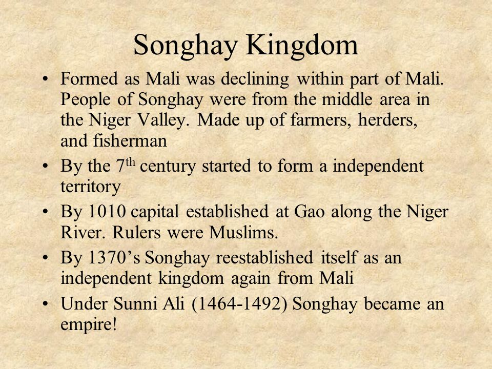 Songhay Kingdom Formed as Mali was declining within part of Mali.