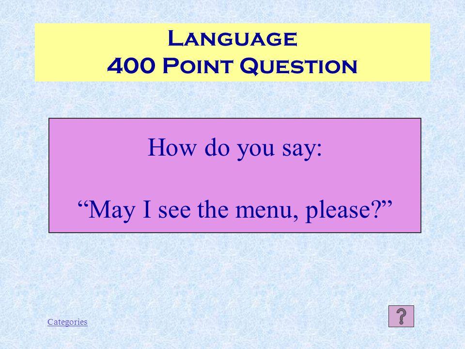 Categories Language 300 Point Answer BRAVO!!