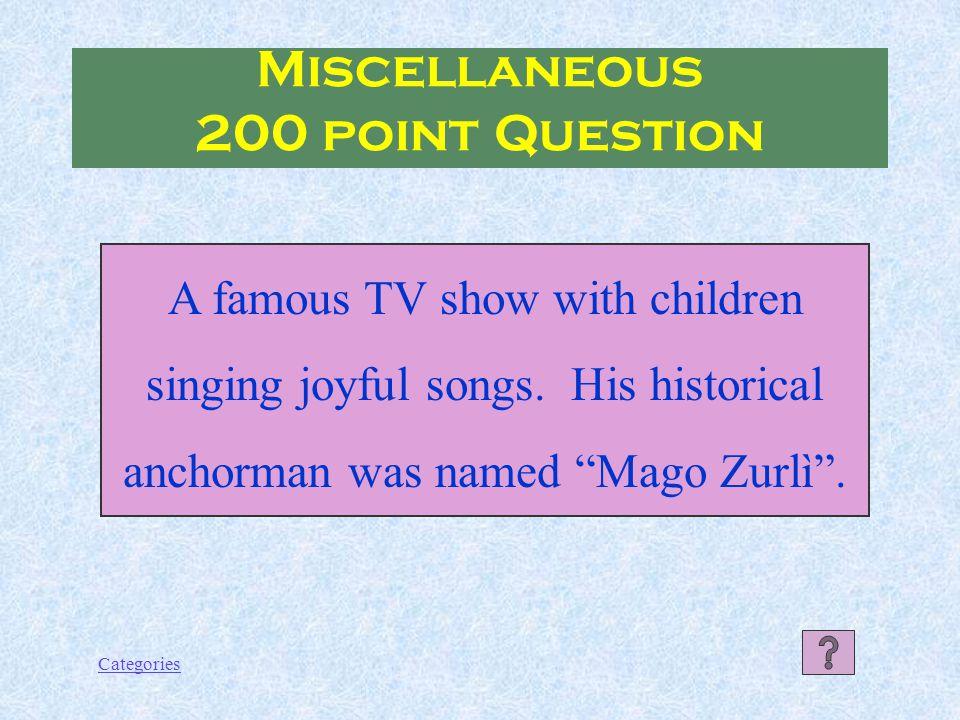 Categories Miscellaneous 100 Point Answer La Dolce Vita