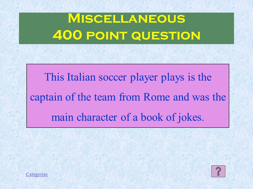 Categories Miscellaneous 300 point Answer Galileo Galilei