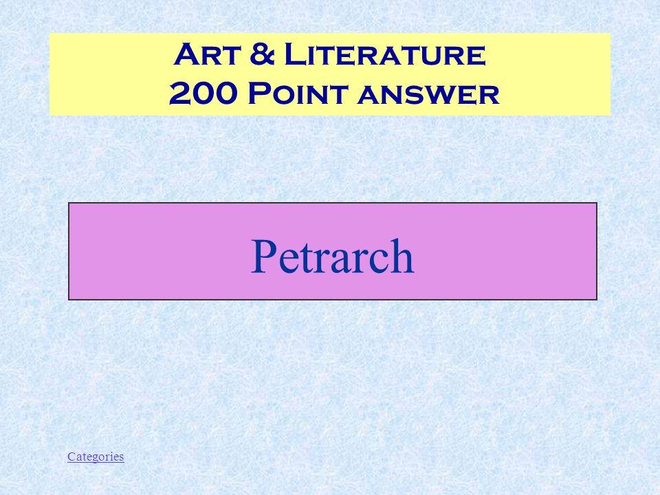 Categories Petrarch Art & Literature 200 Point answer