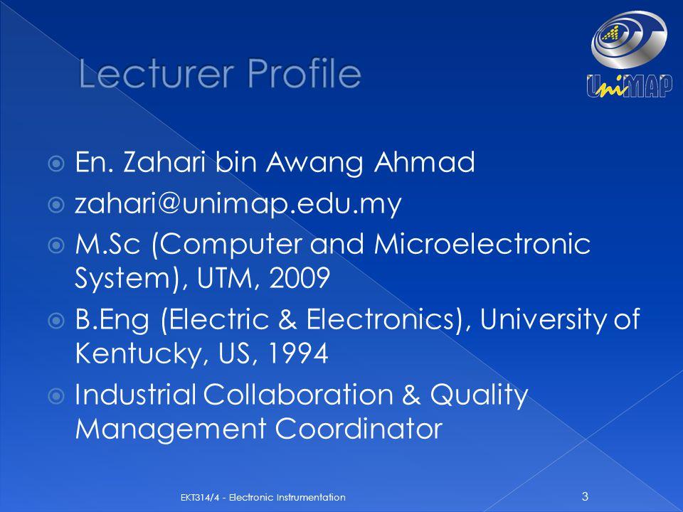  En. Zahari bin Awang Ahmad  zahari@unimap.edu.my  M.Sc (Computer and Microelectronic System), UTM, 2009  B.Eng (Electric & Electronics), Universi