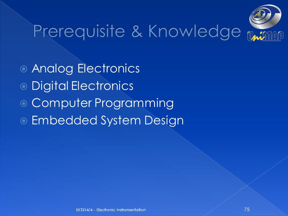  Analog Electronics  Digital Electronics  Computer Programming  Embedded System Design 75 EKT314/4 - Electronic Instrumentation