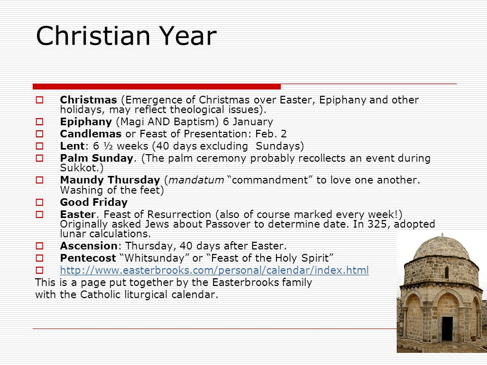 Christian Year  Christmas (Emergence of Christmas over Easter, Epiphany and other holidays, may reflect theological issues).