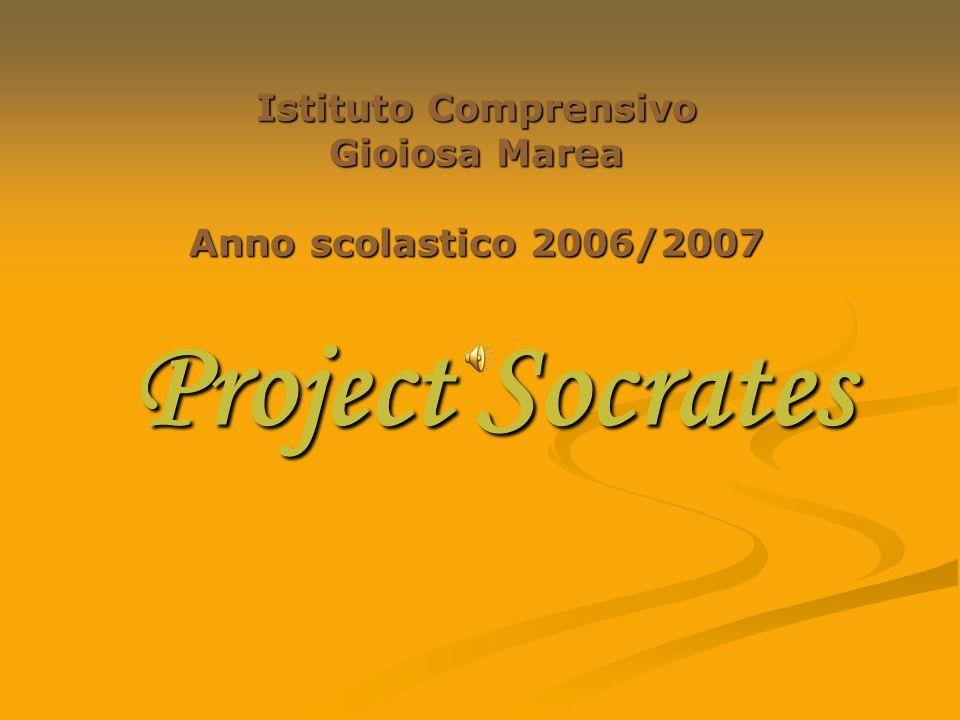 Project Socrates Istituto Comprensivo Gioiosa Marea Anno scolastico 2006/2007
