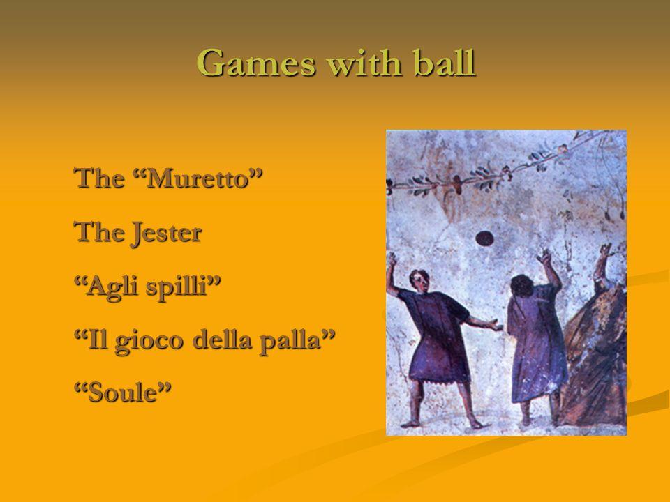 Games with ball The Muretto The Jester Agli spilli Il gioco della palla Soule