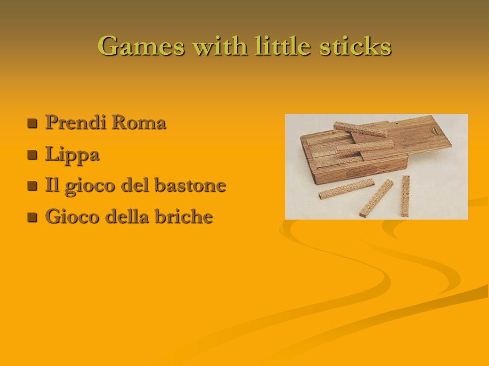 Games with little sticks Prendi Roma Prendi Roma Lippa Lippa Il gioco del bastone Il gioco del bastone Gioco della briche Gioco della briche