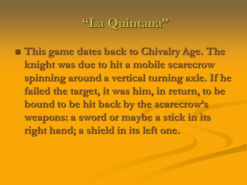 La Quintana La Quintana This game dates back to Chivalry Age.