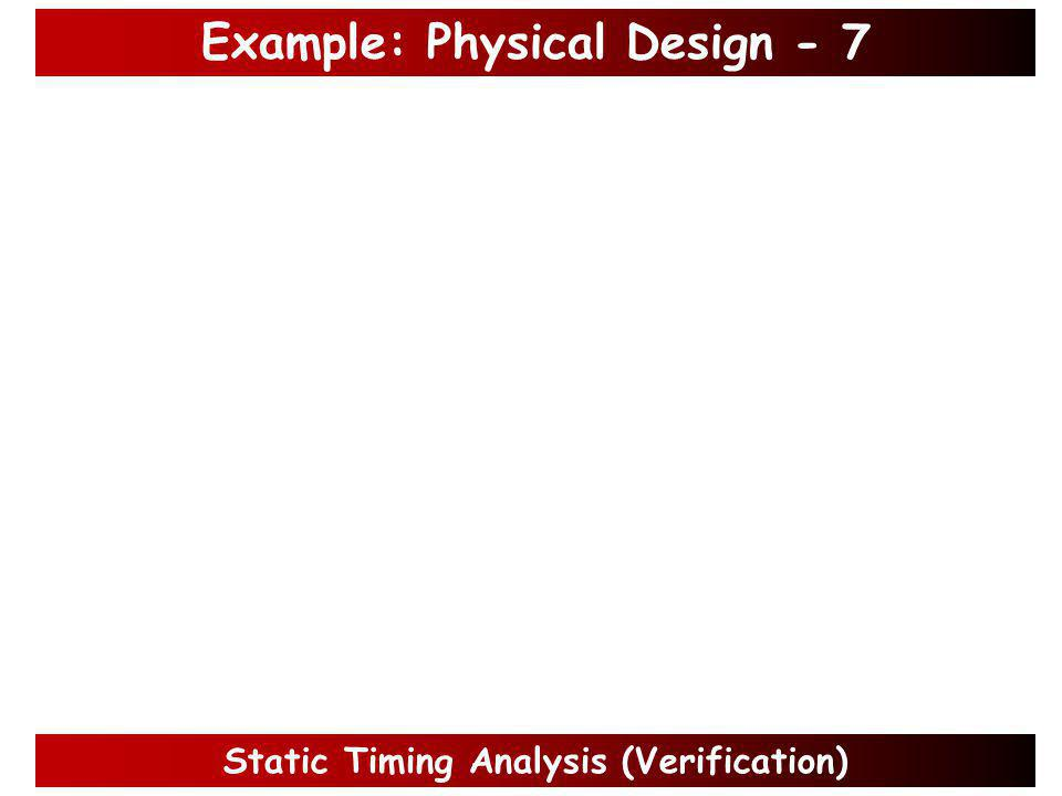 Example: Physical Design - 6 RC extraction (to estimate net delays)