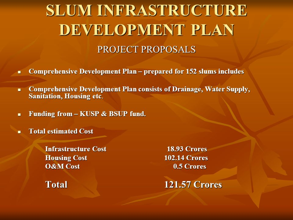 Intra-Municipal Infrastructure Plan Plan covers Transportation Transportation Water Supply Water Supply Drainage Drainage Solid Waste Management Solid Waste Management Community Facilities Community Facilities