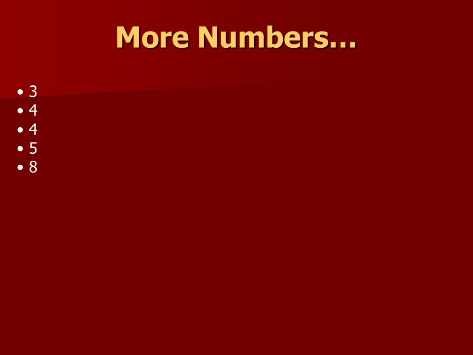 3 4 5 8 More Numbers…