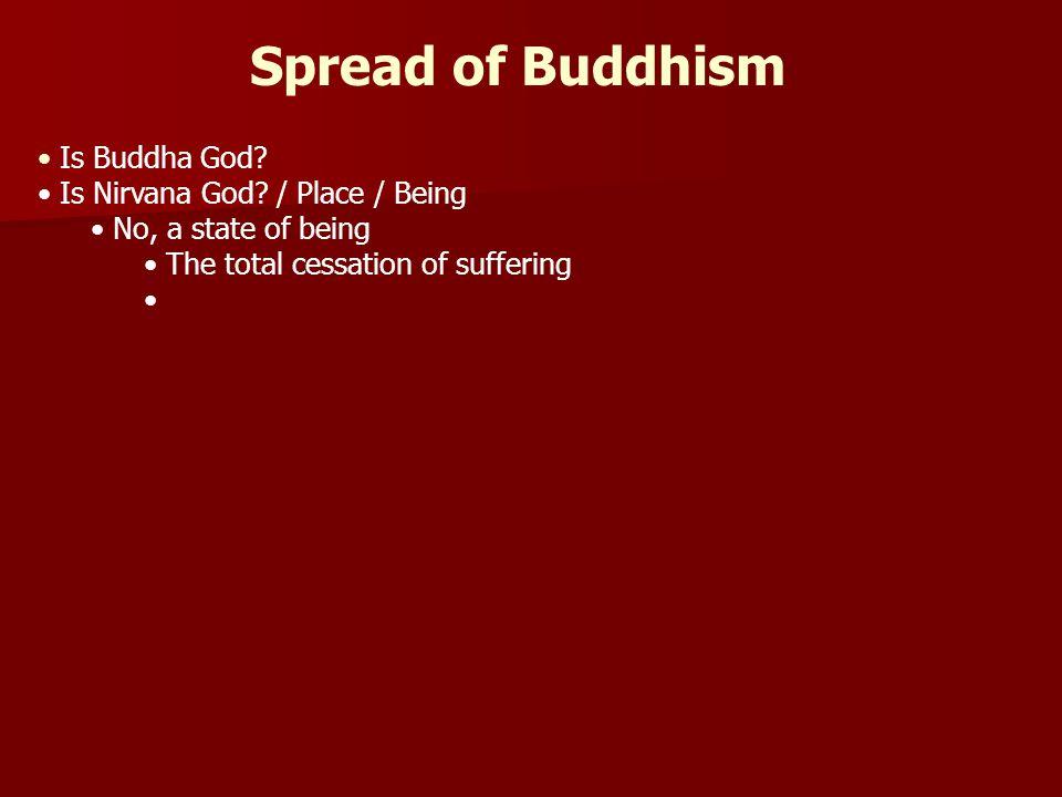 Spread of Buddhism Is Buddha God.Is Nirvana God.