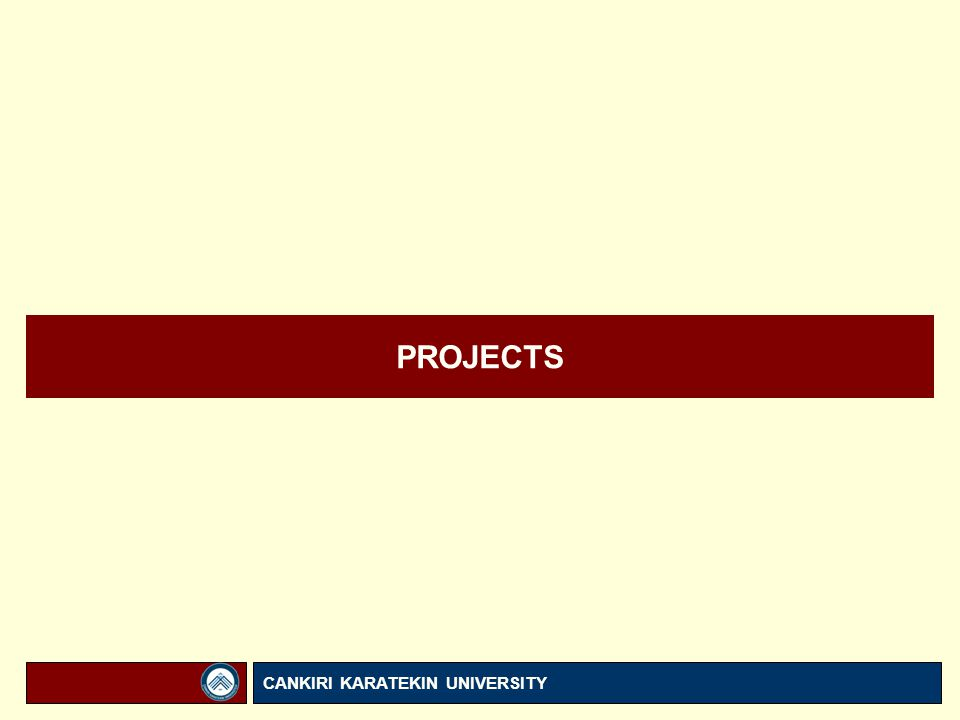 PROJECTS CANKIRI KARATEKIN UNIVERSITY