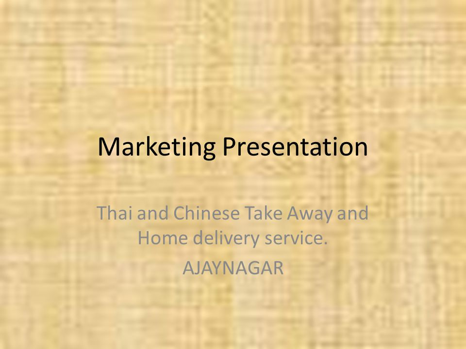 Marketing Presentation Thai and Chinese Take Away and Home delivery service. AJAYNAGAR