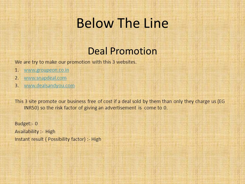 Below The Line Deal Promotion We are try to make our promotion with this 3 websites.