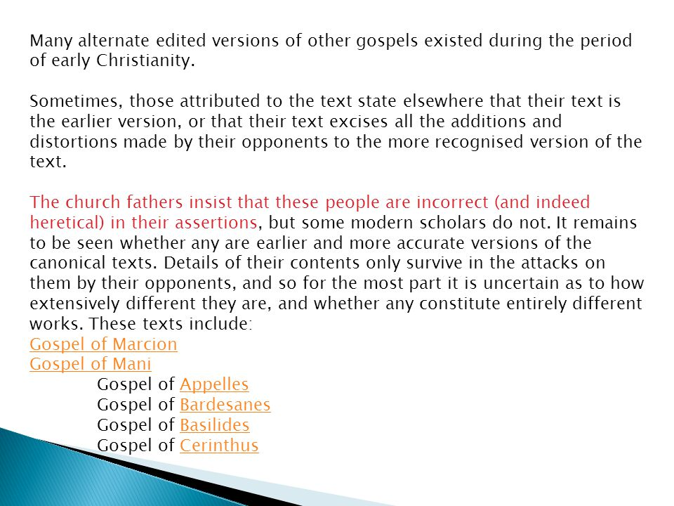 Many alternate edited versions of other gospels existed during the period of early Christianity.