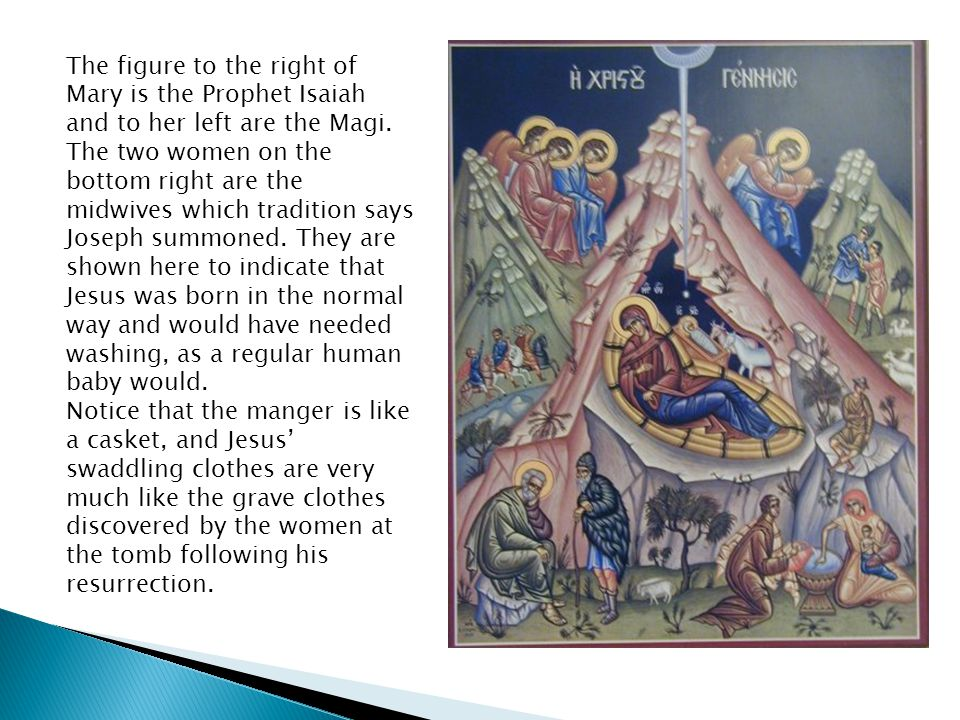 The figure to the right of Mary is the Prophet Isaiah and to her left are the Magi.