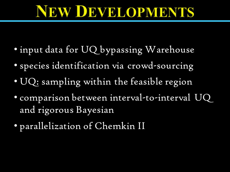 input data for UQ bypassing Warehouse species identification via crowd-sourcing UQ: sampling within the feasible region comparison between interval-to-interval UQ and rigorous Bayesian parallelization of Chemkin II
