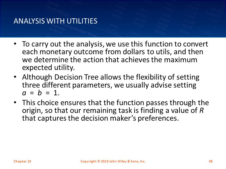 ANALYSIS WITH UTILITIES To carry out the analysis, we use this function to convert each monetary outcome from dollars to utils, and then we determine