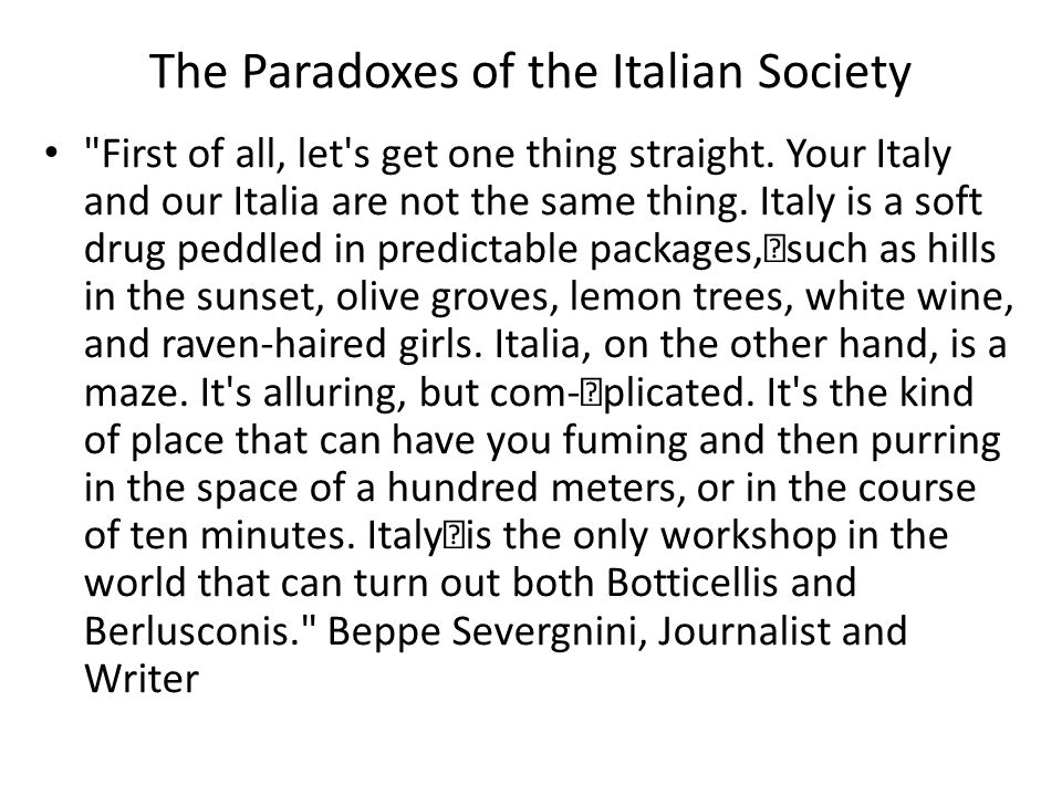 The Paradoxes of the Italian Society First of all, let s get one thing straight.