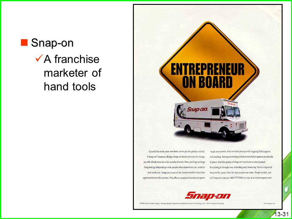 13-31 Snap-on Snap-on A franchise marketer of hand tools