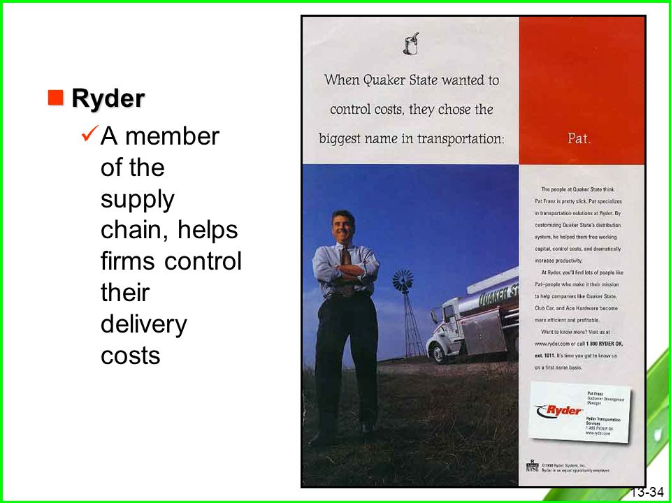 13-34 Ryder Ryder A member of the supply chain, helps firms control their delivery costs