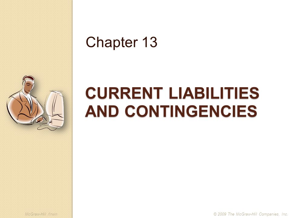 Slide 2 13-2 Characteristics of Liabilities...Resulting from past transactions or events....