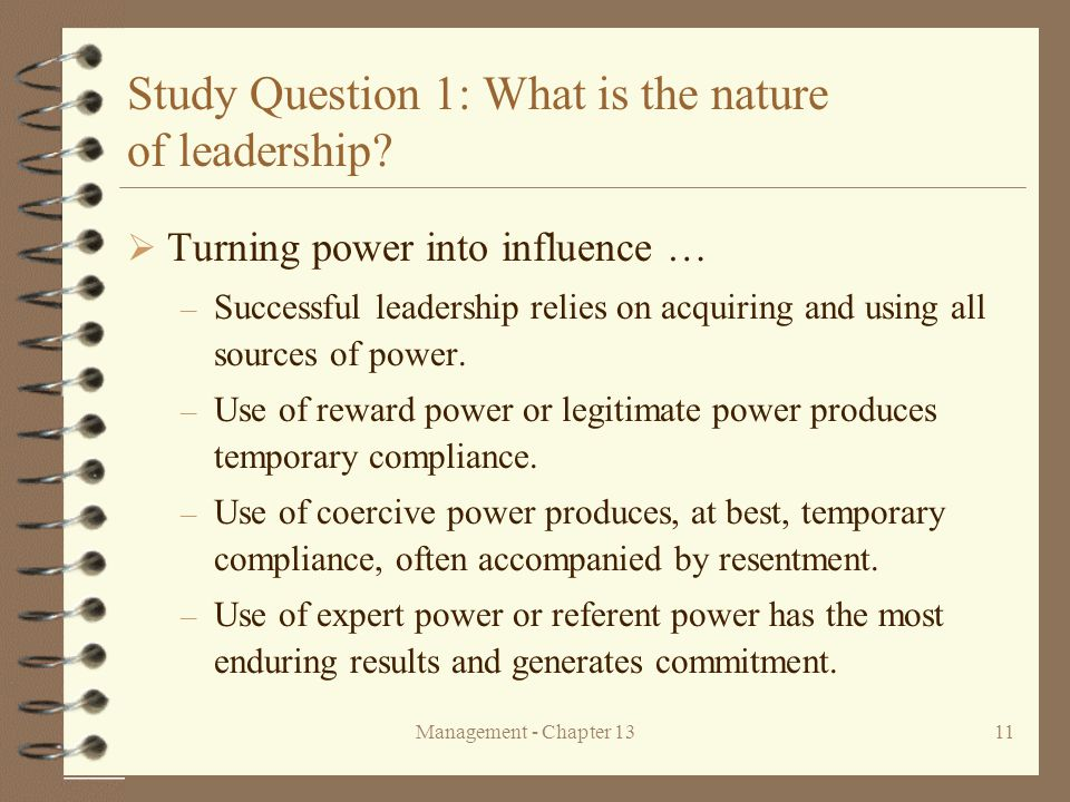 Management - Chapter 1311 Study Question 1: What is the nature of leadership.
