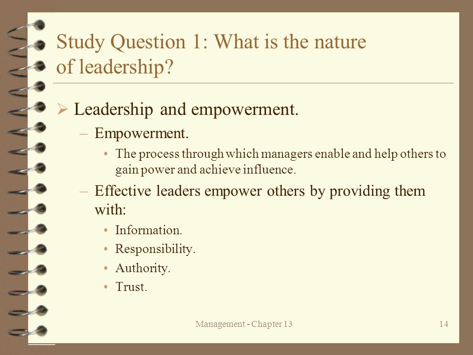 Management - Chapter 1314 Study Question 1: What is the nature of leadership.