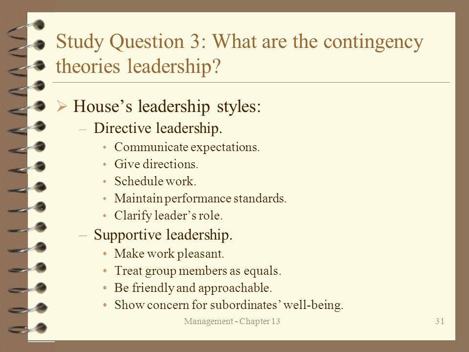Management - Chapter 1331 Study Question 3: What are the contingency theories leadership.