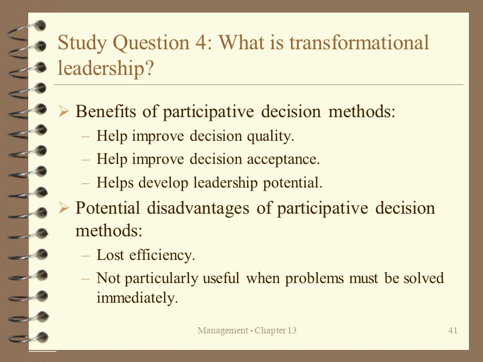 Management - Chapter 1341 Study Question 4: What is transformational leadership.