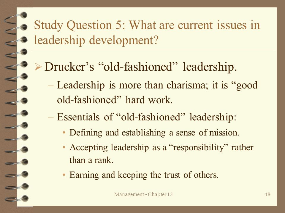 Management - Chapter 1348 Study Question 5: What are current issues in leadership development.