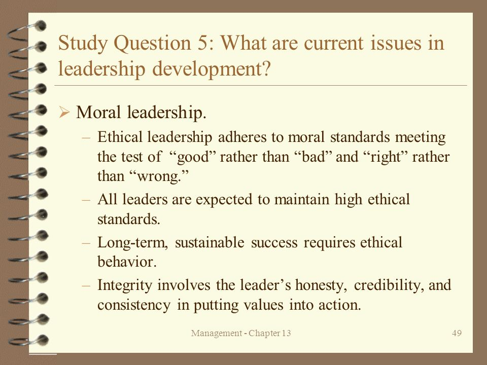 Management - Chapter 1349 Study Question 5: What are current issues in leadership development.