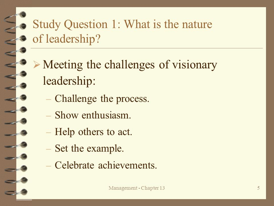 Management - Chapter 135 Study Question 1: What is the nature of leadership.