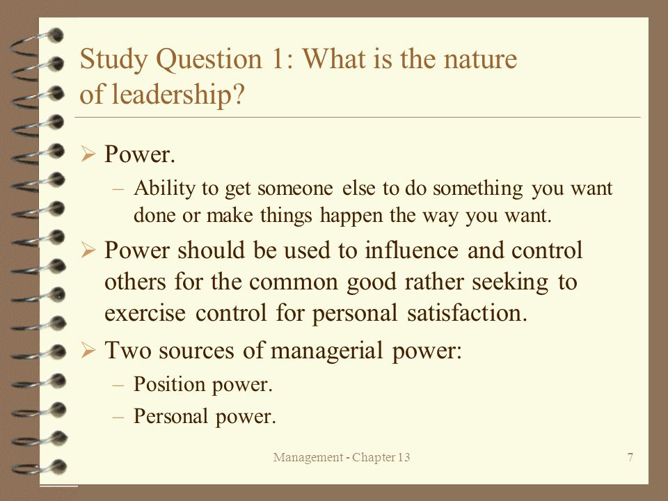 Management - Chapter 137 Study Question 1: What is the nature of leadership.