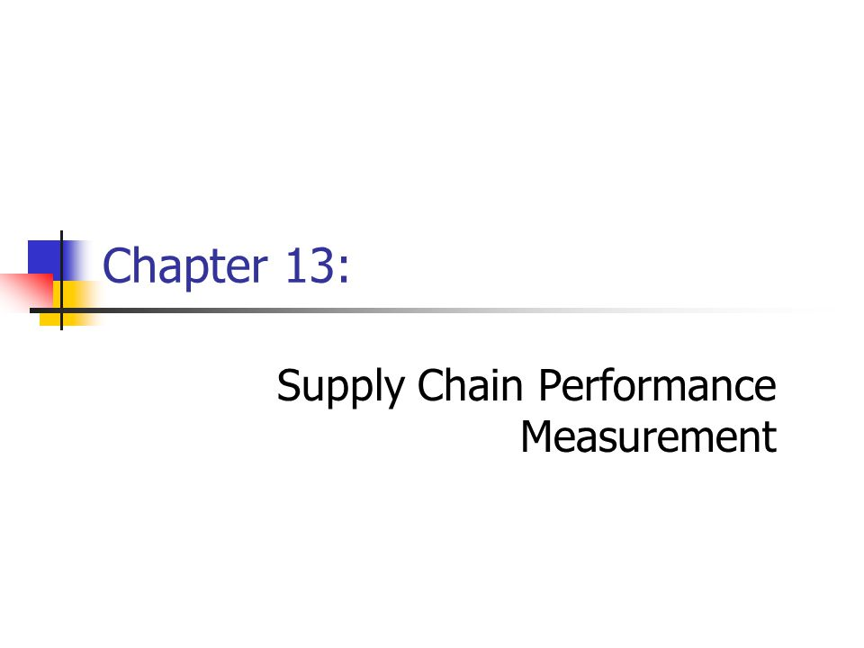 Chapter 13: Supply Chain Performance Measurement
